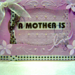 A MOTHER IS