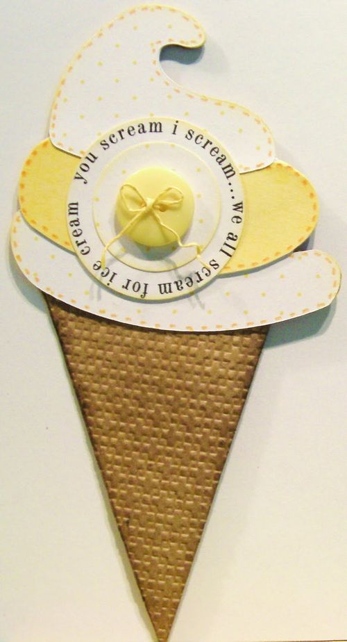 You scream i scream  Rhonda Zmikly - Sweet stuff shaped cards