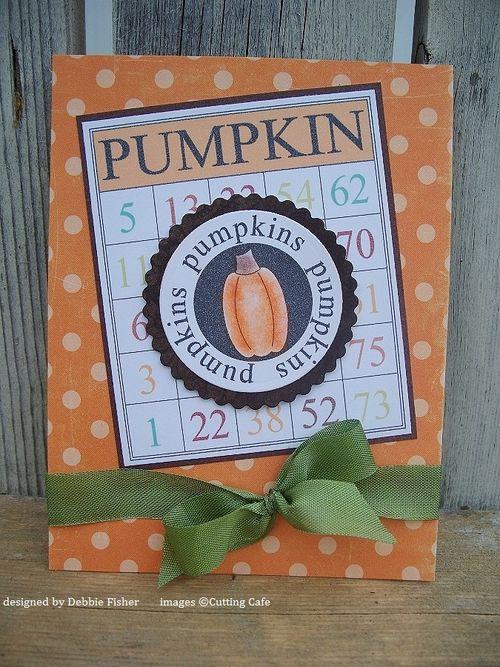 Pumpkins  Debbie Fisher - Fall time bingo and Welcome Fall
