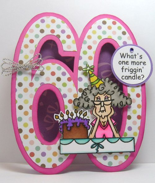 What's one more.....Paula Riley - 60 shaped card