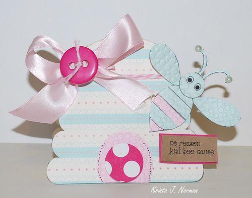 No reason just beecause  Krista Norman - Beehive shaped card