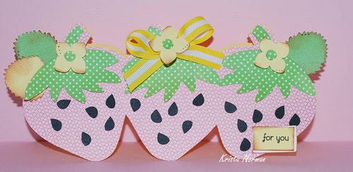 For you  Krista Norman - Berry sweet greetings and strawberry trio shaped card