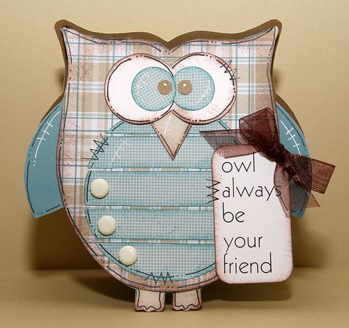 Owl always be your friend  Karen Howard - Owl shaped card