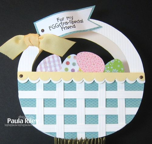 For my EGG-stra-Special Friend  Paula Riley - Easter basket shaped card and Easter Elisha Jean set