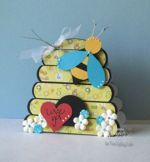 Love ya  Dawn Mercedes - Beehive shaped card