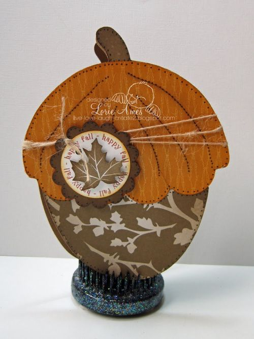 Happy fall Lorie Ames - Acorn shaped card