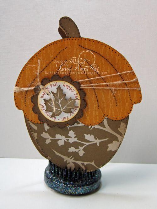 Happy fall Lorie Ames - Acorn shaped card