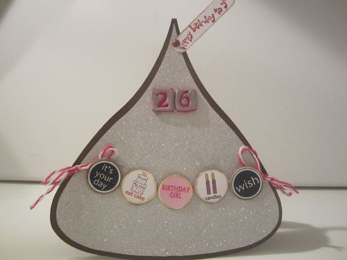 Its your day  Karyn Halter - Hershey kiss shaped card