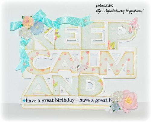 Keep Calm and have a great birthday - Valerie Allard - Keep Calm and word shaped card