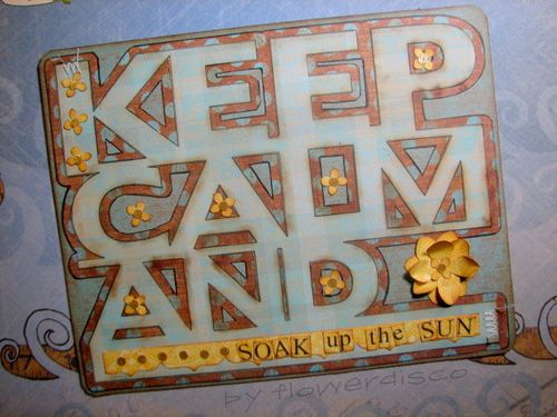 Keep Calm and SOAK UP THE SUN- Flowerdisco Agnes- Keep calm and word shaped card