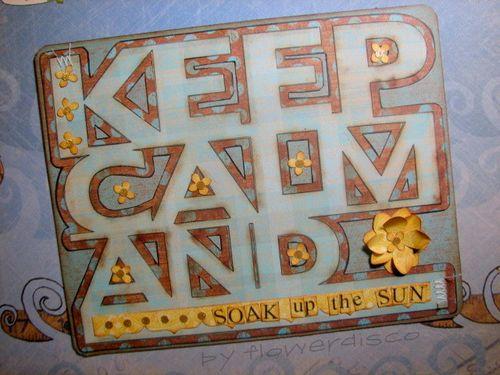 Keep Calm and SOAK UP THE SUN- Flowerdisco Agnes- Keep calm and word shaped card