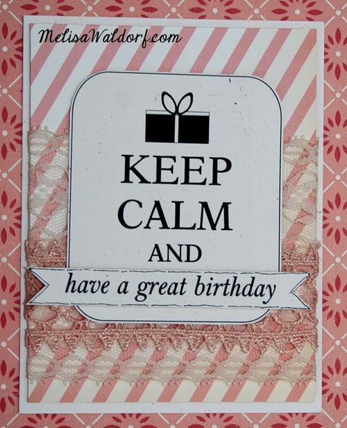 Keep calm and have a great birthday - Melisa Waldorf - Keep calm and have a great birthday set